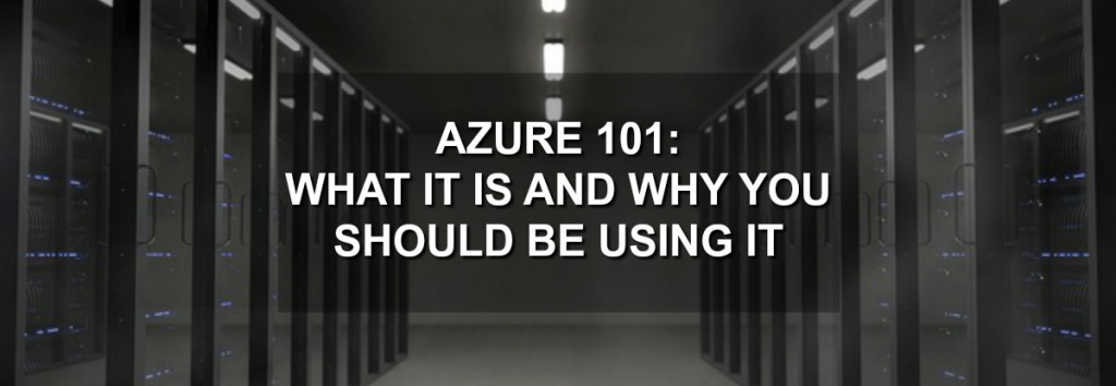 8 benefits to using Microsoft Azure